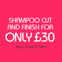 Shampoo cut and finish only £30